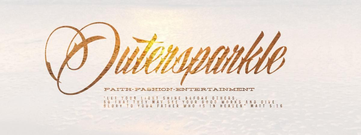 Outersparkle Faith Fashion Entertainment
